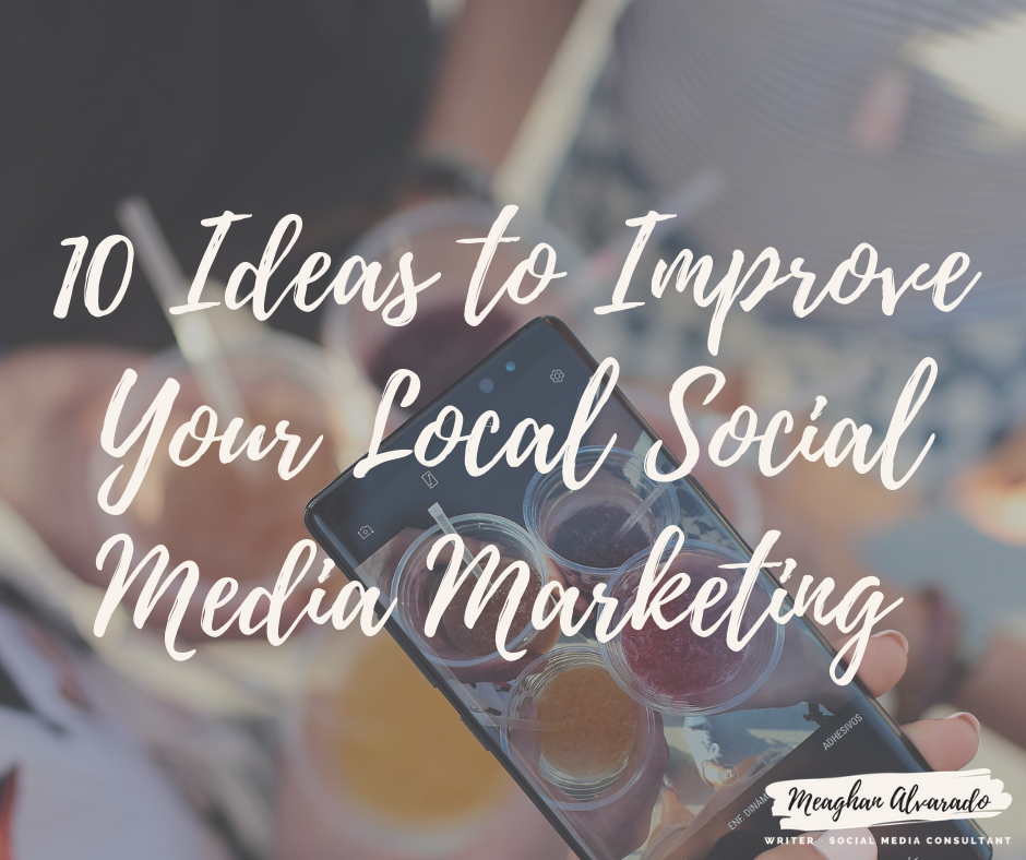 10 Ideas to Improve Your Local Social Media Marketing